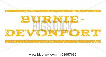 Burnie-Devonport watermark stamp. Text caption between horizontal parallel lines with grunge design style. Rubber seal stamp with dust texture. Vector yellow color ink imprint on a white background.