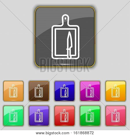 Board And Knife Icon Sign. Set With Eleven Colored Buttons For Your Site. Vector