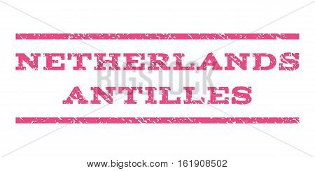 Netherlands Antilles watermark stamp. Text caption between horizontal parallel lines with grunge design style. Rubber seal stamp with dust texture. Vector pink color ink imprint on a white background.