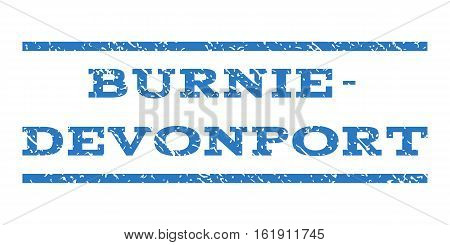 Burnie-Devonport watermark stamp. Text tag between horizontal parallel lines with grunge design style. Rubber seal stamp with dust texture. Vector smooth blue color ink imprint on a white background.