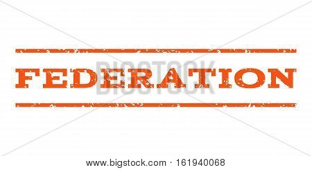Federation watermark stamp. Text tag between horizontal parallel lines with grunge design style. Rubber seal stamp with dirty texture. Vector orange color ink imprint on a white background.