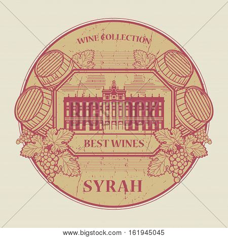Red grunge rubber stamp or label with the text Best wines collection Syrah written inside vector illustration