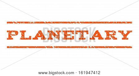 Planetary watermark stamp. Text tag between horizontal parallel lines with grunge design style. Rubber seal stamp with scratched texture. Vector orange color ink imprint on a white background.