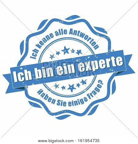 I'm an expert, I know all the answers. Do you have a question (German language: Ich bin ein Experte, Ich kenne alle Antworten. Haben Sie einige Frage) - grunge blue stamp