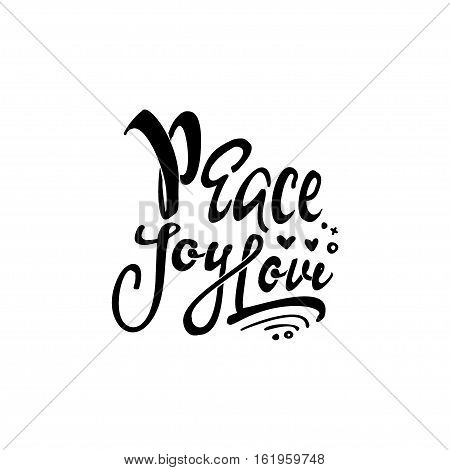 Peace joy love. lettering text . Badge drawn by hand, using the skills of calligraphy and lettering, collected in accordance with the rules of typography.