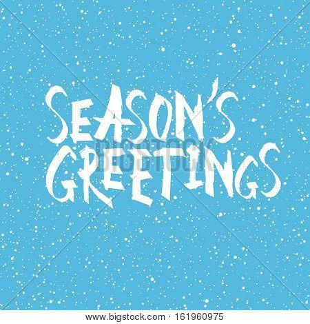 Season's greetings. Christmas and New Year holiday phrase.