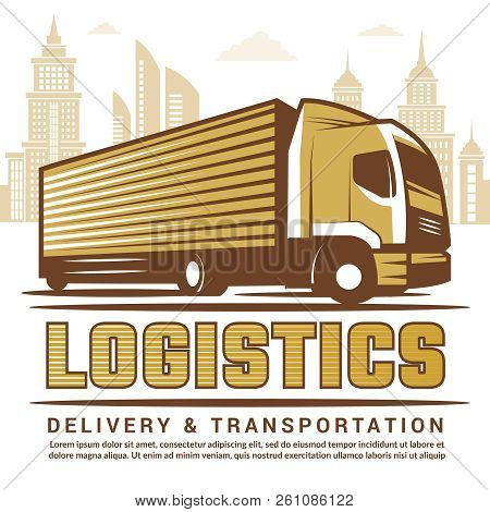 Logistics Background. Vector Stylized Illustration Of Truck And Different Symbols Of Transportation