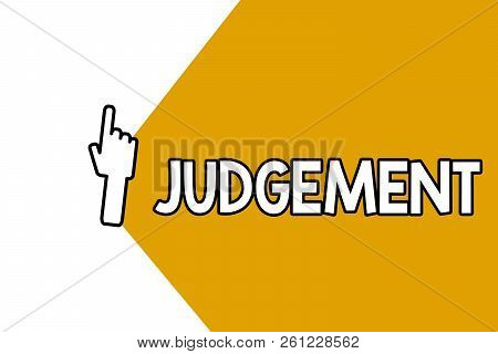 Conceptual Hand Writing Showing Judgement. Business Photo Showcasing Ability Make Considered Decisio