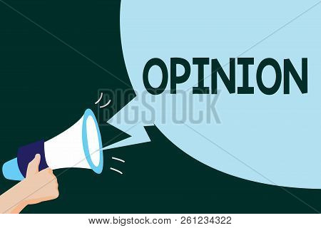 Writing Note Showing Opinion. Business Photo Showcasing Judgment Formed About Something Advice From