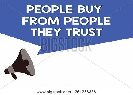 Handwriting Text Showing Buy From Showing They Trust. Concept Meaning Building Trust And Customer Sa