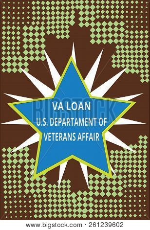 Conceptual hand writing showing Va Loan U.S Departament Of Veterans Affairs. Business photo text Armed forces financial aid poster