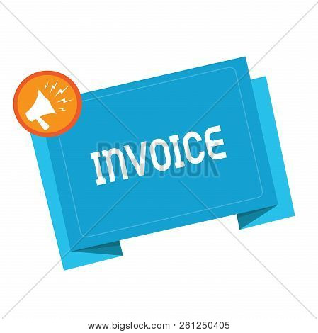 Text Sign Showing Invoice. Conceptual Photo List Of Goods Sent Services Provided With Sums Financial