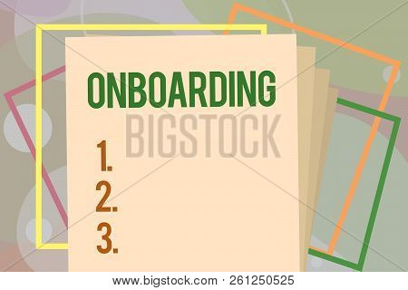 Conceptual Hand Writing Showing Onboarding. Business Photo Text Action Process Of Integrating A New