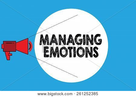 Writing Note Showing Managing Emotions. Business Photo Showcasing Controlling Feelings In Oneself Ma