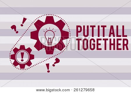Conceptual Hand Writing Showing Put It All Together. Business Photo Text Join Collectively Unified I