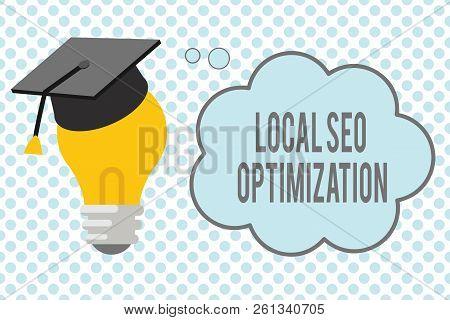 Conceptual Hand Writing Showing Local Seo Optimization. Business Photo Showcasing Increase Search Vi