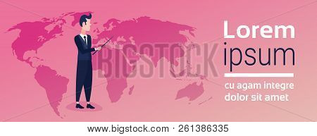 Businessman Pointing World Map Geographic Global Presenting Location Placement Business Globalizatio