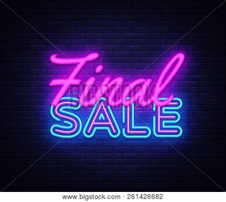 Final Sale Concept Banner In Fashionable Neon Style, Luminous Signboard, Nightly Advertising Of Sale