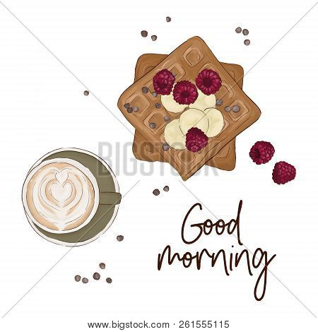 Coffee With Belgian Waffles And Fruits Vector Illustration. Good Morning Quote. Breakfast Food Sketc