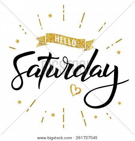 Hello Saturday Words. Quote Design. Hand Drawn Happy Saturday Ink Lettering. Sticker For Social Medi