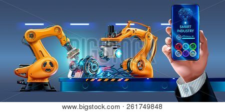 Businessman Management Smart Factory With Robotic Arms And Conveyor Via Smartphone Connected To The