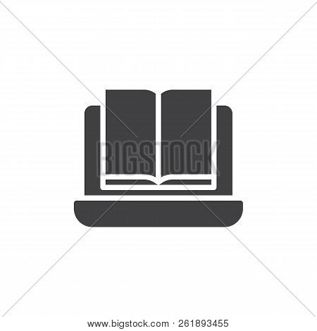 Laptop And Book Vector Icon. Filled Flat Sign For Mobile Concept And Web Design. Online Reading Eboo