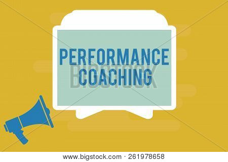 Writing note showing Performance Coaching. Business photo showcasing Facilitate the Development Point out the Good and Bad poster