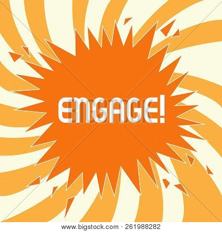 Text sign showing Engage. Conceptual photo Participate Become involved Marriage proposal Employ someone poster