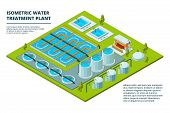 Water cleaning factory. Sewage treatment purification industry watering pipe systems and processes vector isometric pictures. Purity and storage purification, recycle industrial water illustration poster