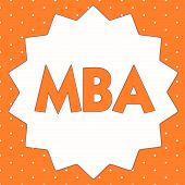 Conceptual hand writing showing Mba. Business photo showcasing Advanced degree in business fields such as administration and marketing poster