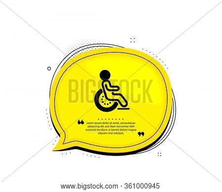 Disability Icon. Quote Speech Bubble. Disabled Person Sign. Hotel Service Symbol. Quotation Marks. C