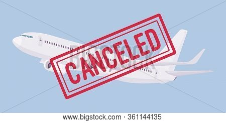 Cancelled Airline Flight, Airport Reduced Service And Information. Change And Cancellation, Internat