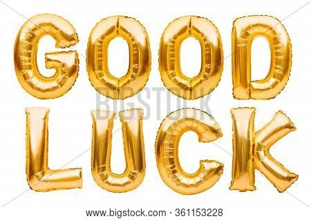 Words Good Luck Made Of Golden Inflatable Balloons Isolated On White Background. Helium Balloons Gol