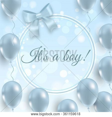 It Is A Boy Beautiful Postcard, Baby Shower Event With Blue Glossy Balloons And Ribbon. Elegant Mode