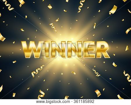 Winner Golden Text With Explosion Star And Falling Confetti. Bright Congratulations Banner. You Are