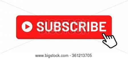 Subscribe Button For Social Media. Subscribe To Video Channel, Blog And Newsletter. Red Button With