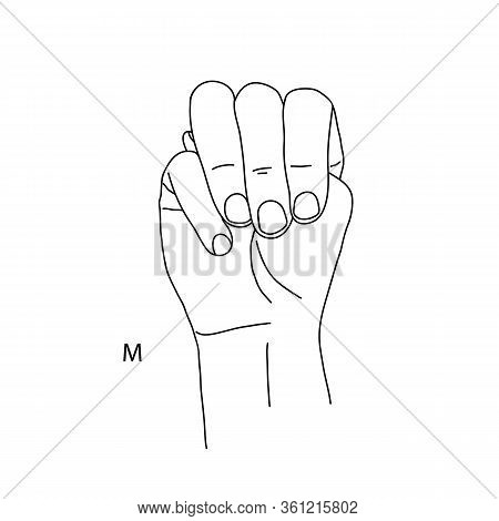 M Is The Thirteenth Letter Of The Alphabet In Sign Language. A Gesture In The Shape Of A Fist With A