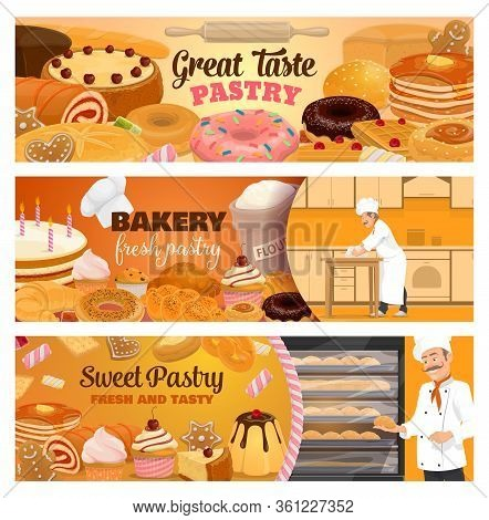 Bakery Shop Pastry Vector Banners, Dessert Cakes And Baked Patisserie Sweets. Baker Chef Kneading Do