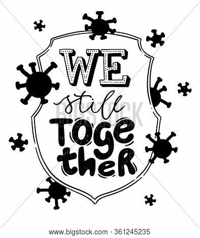 We Still Together. Vector Isolated Handlettering. Coronavirus Motivational Phrase. Covid-19