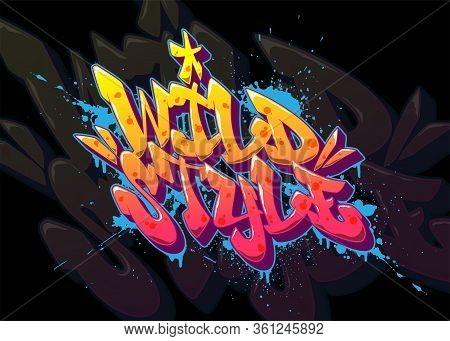 Wild Style Font In Old School Graffiti Style. Vector Illustration.
