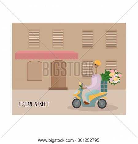 Illustration Of Travel, Flower Delivery Europe On A Scooter. Beautiful Streets Of Europe. Flowers On