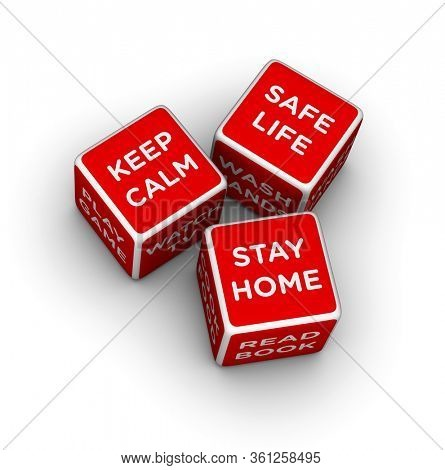 Dice with Stay Home, Keep Calm and Safe Life signs. 3D red cube illustration on white background.