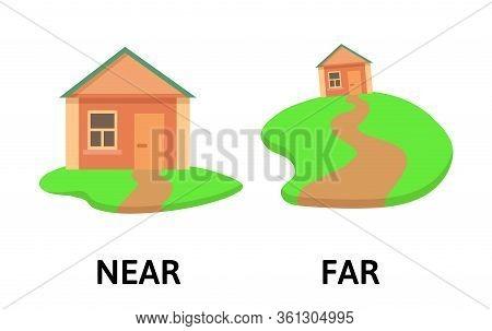 Words Far And Near Textcard With Cartoon House. Opposite Adverbs Explanation Card. Flat Vector Illus