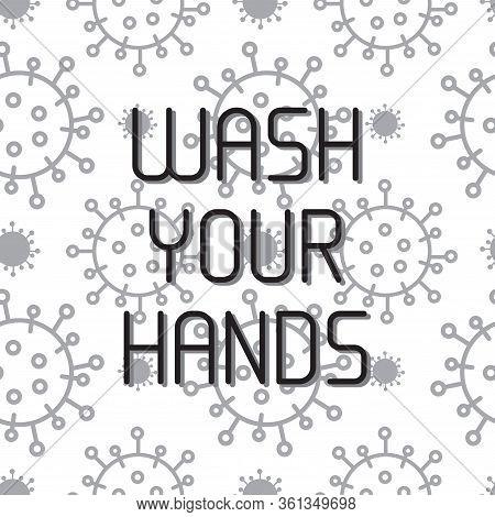 Wash Your Hand Concept. Hand Drawn Vector Lettring. Virus Corona On Backgound. Coronavirus Campaign