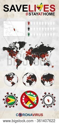 Infographic About Coronavirus In Guyana - Stay At Home, Save Lives. Guyana Flag And Map, World Map W
