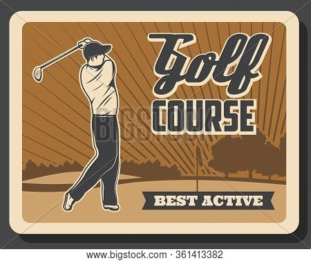 Golf Sport, Golfer On The Field. Retro Vector Poster. Professional Golf Course Rent For Training, Ch