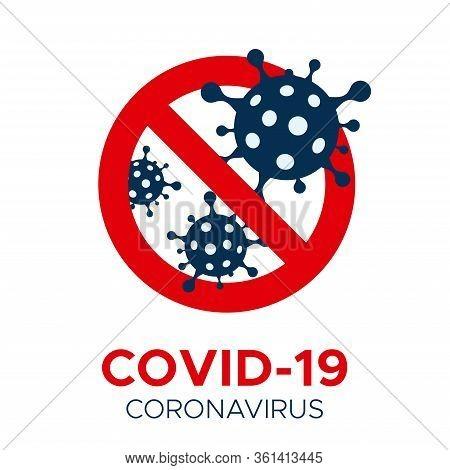Coronavirus Covid-19 Vector Prohibition Sign. Coronovirus Viral Cell In Red Stop Sign. Stop Coronavi