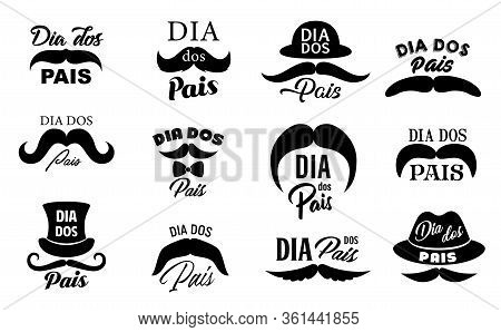 Dia Dos Pais Fathers Day Holiday Vector Icons, Isolated Monochrome Set. Hipster Mustache, Lettering