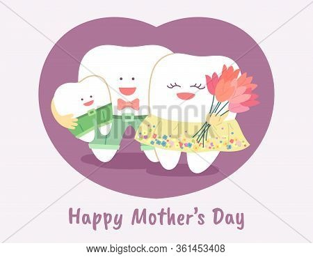 Cartoon Teeth Family. Happy Mother's Day. Greeting From Dentistry.
