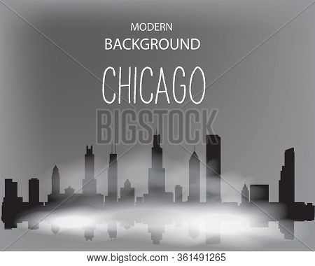 Modern Vector Landscape Of Foggy Chicago. Dark Silhouette Of Buildings In A Foggy Haze.